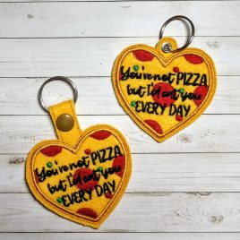 You're Not Pizza, Snap Tab, Eyelet Keyfob, Embroidery Design, Digital File