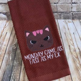 Monday Came As Fast As My Ex, Embroidery Design, Digital File