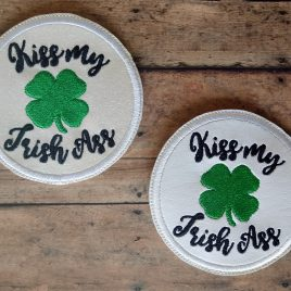 Kiss My Irish Ass, Coaster, Embroidery Design, Digital File