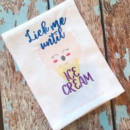 Lick Me until Ice Cream, Embroidery Design, Digital File