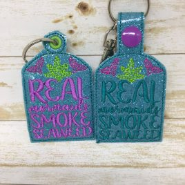 Real Mermaids Smoke Seaweed Keyfobs, Snap Tab, Eyelet Keyfob, Embroidery Design, Digital File