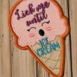 Lick Me Until Ice Cream Patch, In the hoop, Embroidery Design, Digital File