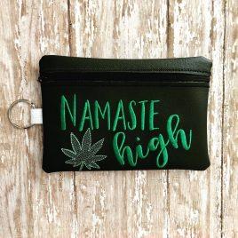 Namaste High, Zipper Bag, 5×7, 6×10 ONLY,  Embroidery Design, Digital File