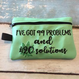 99 Problems, 420 Solutions, Zipper Bag, 5×7, 6×10 ONLY,  Embroidery Design, Digital File