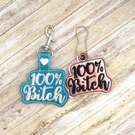 100Percent Bitch Keyfobs, Snap Tab, Eyelet Keyfob, Embroidery Design, Digital File