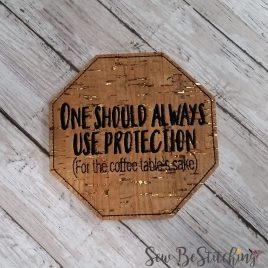 Always Use Protection, Coaster, Embroidery Design, Digital File