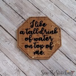 Tall drink of Water, Coaster, Embroidery Design, Digital File
