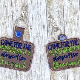 Stayed For The Cock Keyfobs, Snap Tab, Eyelet Keyfob, Embroidery Design, Digital File