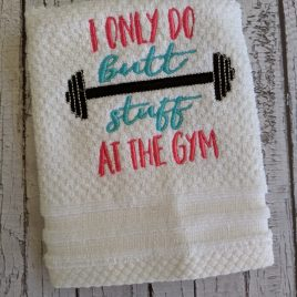 Butt Stuff at the Gym, Towel Design, Washcloth, Embroidery Design, Digital File