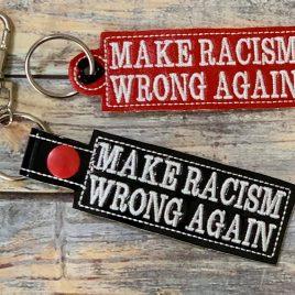 Make Racism Wrong Again, Keyfobs, Snap Tab, Eyelet Keyfob, Embroidery Design, Digital File