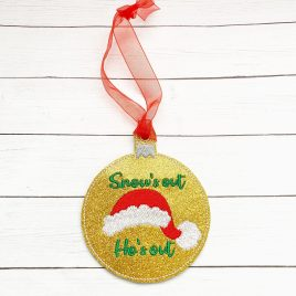 Snow's Out Ho's Out, Ornament, In the Hoop, Embroidery Design, Digital File