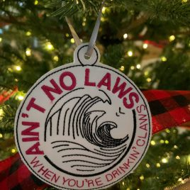 No Laws When You're Drinkin Claws, Ornament, In the Hoop, Embroidery Design, Digital File