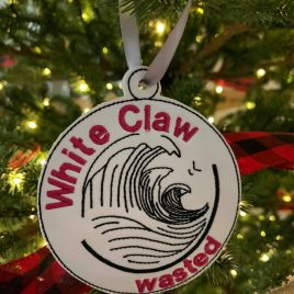 White Claw Wasted, Ornament, In the Hoop, Embroidery Design, Digital File