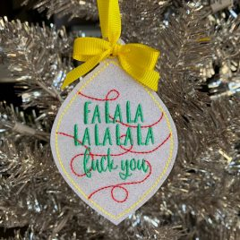 FaLaLa Fuck You, Ornament, In the Hoop, Embroidery Design, Digital File