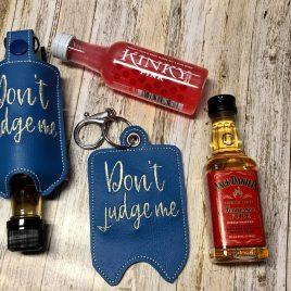 Don't Judge Me Mini Liquor Bottle Case, Snap Tab, Eyelet Keyfob, Embroidery Design, Digital File