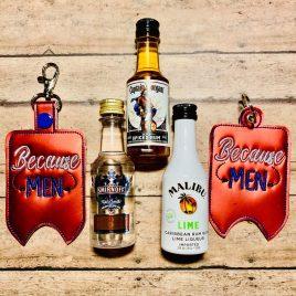 Because Men Mini Liquor Bottle Case, Snap Tab, Eyelet Keyfob, Embroidery Design, Digital File