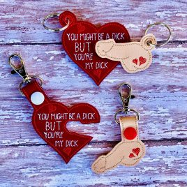 You're MY Dick Keyfob SET, Snap Tab, Eyelet Keyfob, Embroidery Design, Digital File