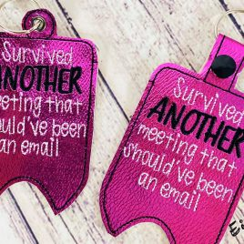 Survived Another Meeting Mini Liquor Bottle Case, Snap Tab, Eyelet Keyfob, Embroidery Design, Digital File