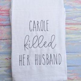 Carole Killed Her Husband, Towel Design, Washcloth, Embroidery Design, Digital File