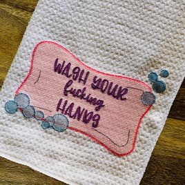 Wash Your Fucking Hands, Towel Design, Washcloth, Embroidery Design, Digital File