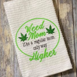 Weed Mom,  Towel Design, Washcloth, Embroidery Design, Digital File