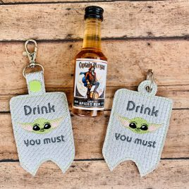 Drink You Must Mini Liquor Bottle Case, Snap Tab, Eyelet Keyfob, Embroidery Design, Digital File
