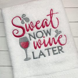 Sweat Now Wine Later Towel Design, Washcloth, Embroidery Design, Digital File