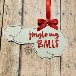 Jingle My Balls, Dick, Ornament, In the Hoop, Embroidery Design, Digital File