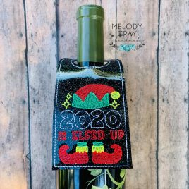 2020 Elfed up Bottle Tag, Wine Bottle Gift, Embroidery Design, Digital File
