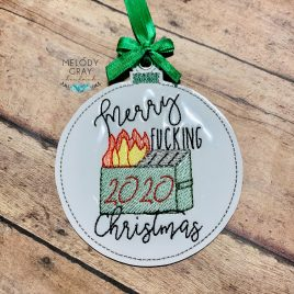 2020 Dumpster Fire, Merry Fucking Christmas, Ornament, In the Hoop, Embroidery Design, Digital File