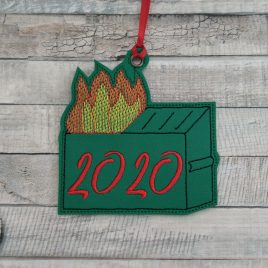 Dumpster Fire 2020, dumpster only, Ornament, In the Hoop, Embroidery Design, Digital File