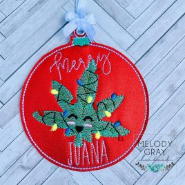 Merry Juana, Ornament, In the Hoop, Embroidery Design, Digital File