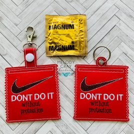Dont Do It Condom Case, Snap Tab, Eyelet Keyfob, Pecker Pouch, Embroidery Design, Digital File