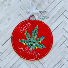 Happy Holiblaze,Ornament, In the Hoop, Embroidery Design, Digital File