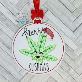 Merry Kushmas, Ornament, In the Hoop, Embroidery Design, Digital File