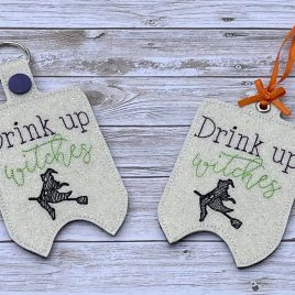 Drink Up Witches Mini Liquor Bottle Case, Snap Tab, Eyelet Keyfob, Embroidery Design, Digital File